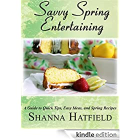Savvy Spring Entertaining (Savvy Entertaining Book 2)
