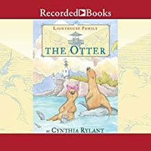 The Otter Audiobook by Cynthia Rylant Narrated by Mark Nelson