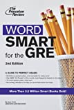 Word Smart for the GRE, 2nd Edition: A Guide to Perfect Usage (Smart Guides)