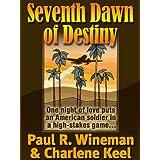 Seventh Dawn Of Destiny ~ Paul R.  Wineman