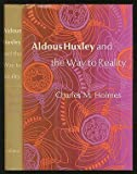 img - for Aldous Huxley and the way to reality book / textbook / text book