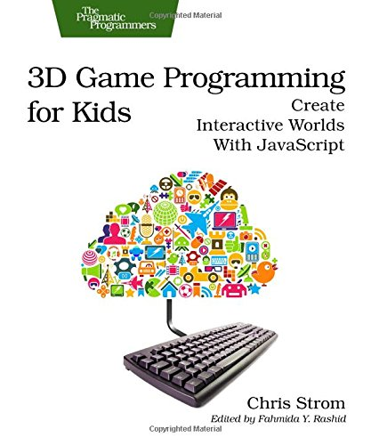3D Game Programming for Kids: Create Interactive Worlds with JavaScript (Pragmatic Programmers) (Create Programming Language compare prices)