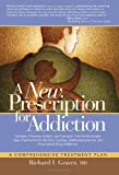 A   New Prescription for Addiction: Subutex, Prometa, Vivitrol, and Campral--The Revolutionary New Treatments for Alcohol, Cocaine, Methamphetamine, a