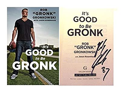 Rob Gronkowski Autographed Book It's Good to Be Gronk New England Patriots Super Bowl Champion W/COA
