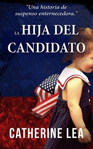 Portada del libro La hija del candidato de Catherine Lea