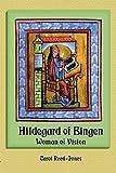 Hildegard of Bingen: Woman of Vision [Paperback]