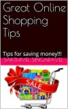 Great Online Shopping Tips: Tips for saving money!!! (English Edition)