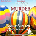 Balloons Can Be Murder: A Charlie Parker Mystery, Book 9 (       UNABRIDGED) by Connie Shelton Narrated by Rebecca Cook