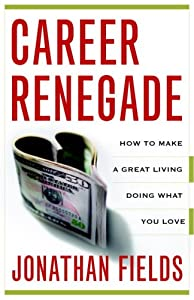 "Cover of ""Career Renegade: How to Make a ..."
