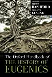 The Oxford Handbook of the History of Eugenics (Oxford Handbooks)