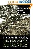 The Oxford Handbook of the History of Eugenics (Oxford Handbooks)