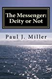 The Messenger: Deity or Not