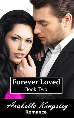Arabella Kingsley - Forever Loved Book Two