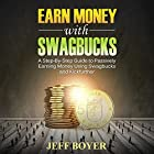 Earn Money with Swagbucks: A Step-by-Step Guide to Passively Earning Money Using Swagbucks and Kickfurther Hörbuch von Jeff Boyer Gesprochen von: Robin Roach
