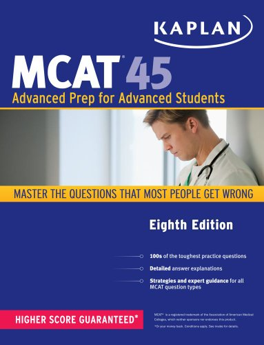 Kaplan MCAT 45: Advanced Prep for Advanced Students