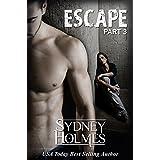 Escape: Part Three ~ Sydney Holmes