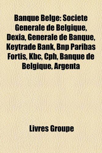 banque-belge-socit-gnrale-de-belgique-dexia-gnrale-de-banque-keytrade-bank-bnp-paribas-fortis-kbc-cp