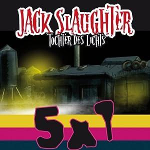 Jack Slaughter: Starter Set (Jack Slaughter - Tochter des Lichts 1-5) Hörspiel
