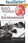 Rife's World of Electromedicine: The...