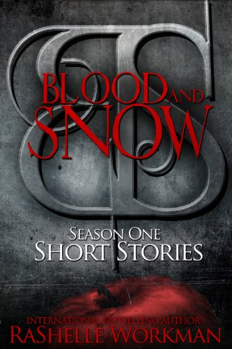 RaShelle Workman - Blood and Snow Season One SHORT STORIES: Cindy Witch, The Hunter's Tale, Gabriel, After the Kiss (Blood and Snow (Season One)) (English Edition)