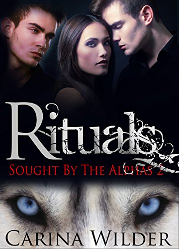 Rituals: Alphas Book Two: BBW Paranormal Shifter Romance (Sought by the Alphas 2)
