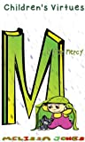 Childrens Virtues: M is for Mercy (Volume 13)