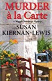 Murder a la Carte: A Maggie Newberry Mystery (Volume 2)