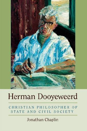Herman Dooyeweerd: Christian Philosopher of State and Civil Society, Jonathan Chaplin