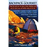 Backpack Gourmet: Good Hot Grub You Can Make at Home, Dehydrate, and Pack for Quick,  Easy, and Healthy Eating on the Trail ~ Linda Frederick Yaffe