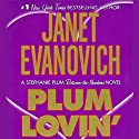 Plum Lovin' Audiobook by Janet Evanovich Narrated by Lorelei King