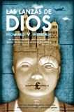 Las lanzas de Dios/ Spears of God (Ficcion) (Spanish Edition)