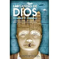 Las lanzas de Dios  Spears of God (Ficcion) (Spanish Edition) by Howard V. Hendrix