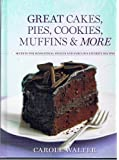 Great Cakes, Pies, Cookies, Muffins & More (Secrets For Sensational Sweets And Fabulous Favorite Recipes)