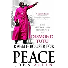 Rabble-rouser for Peace: The Authorised Biog