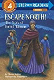 Escape North! The Story of Harriet Tubman (Step-Into-Reading, Step 4)
