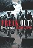 Pauline Butcher Freak Out! My Life with Frank Zappa