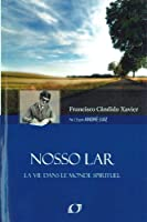 Nosso Lar : La vie dans le monde spirituel