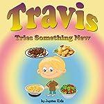 Travis Tries Something New |  Jupiter Kids