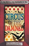 Laurell K. Hamilton Circus of the Damned (Anita Blake Vampire Hunter 3)