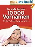 Das gro�e Buch der 10.000 Vornamen: H...