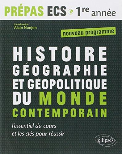 Histoire Géographie et Géopolitique du Monde Contemporain :  Prépas ECS 1ère année nouveau programme