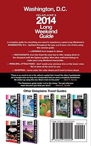 Washington, D.C. - Delaplaine's 2014 Long Weekend Guide (Long Weekend Guides)
