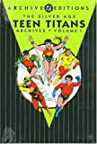 Silver Age Teen Titans, The - Archives, Volume 1 (Archive Editions) (1401200710) by Haney, Bob