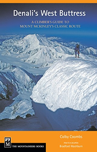 Denali's West Buttress: A Climber's Guide to Mt. McKinley's Classic Route