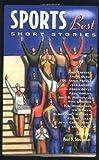 Sports Best Short Stories (Sportings Best Short Stories series)