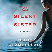 The Silent Sister: Riley MacPherson, Book 1 (       UNABRIDGED) by Diane Chamberlain Narrated by Susan Bennett