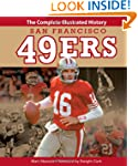 San Francisco 49ers: The Complete Ill...