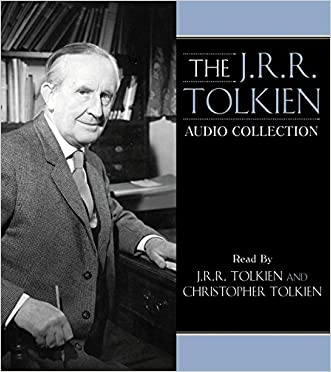 The J.R.R. Tolkien Audio Collection written by J.R.R. Tolkien
