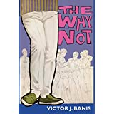 The Why Notby Victor J. Banis