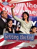 Getting Elected: A Look at Running for Office (Searchlight Books: How Does Government Work?)